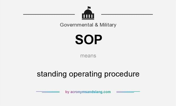 SOP - standing operating procedure in Governmental  Military by