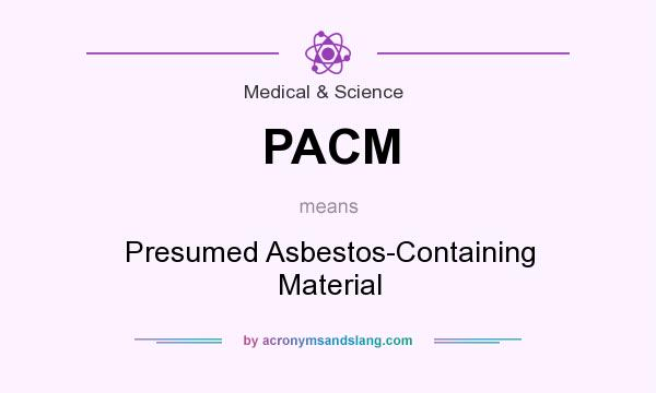 PACM - Presumed Asbestos-Containing Material in Medical  Science by
