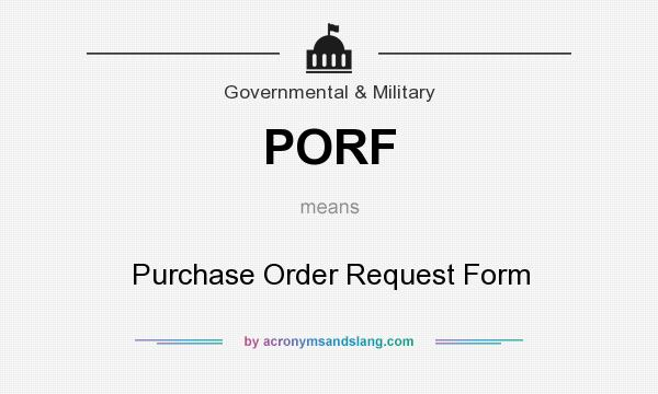 PORF - Purchase Order Request Form in Government  Military by