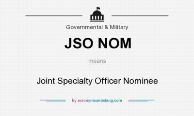 JSO NOM - Joint Specialty Officer Nominee in Governmental & Military by AcronymsAndSlang.com