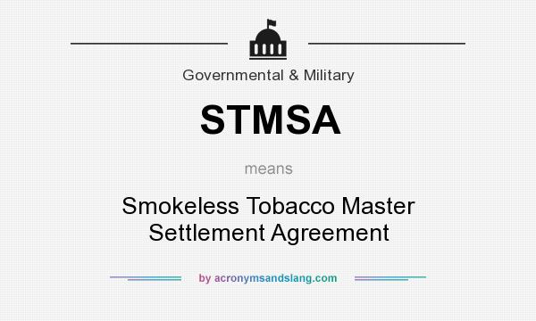 What does STMSA mean? - Definition of STMSA - STMSA stands for - master settlement agreement