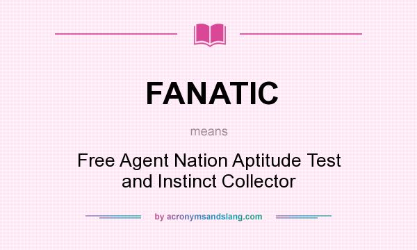 What does FANATIC mean? - Definition of FANATIC - FANATIC stands for