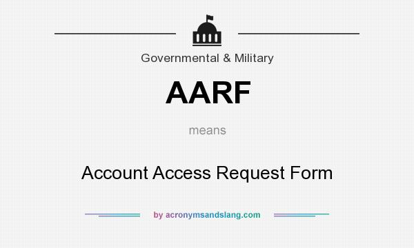 AARF - Account Access Request Form in Government  Military by