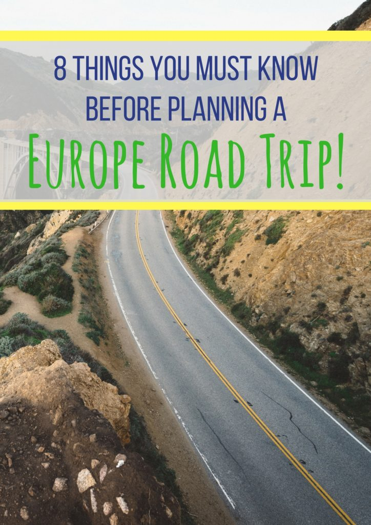 8 Things You Need To Know Before You Plan A Europe Road Trip