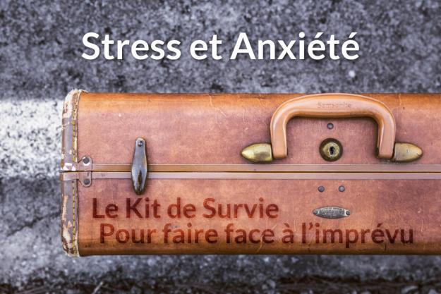 stress anxiete faire face imprevu