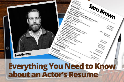 Everything You Need to Know About an Actor\u0027s Resume - Acting Jobs - Resume For Acting