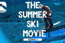 Windells – The Summer Ski Movie – Segment 4