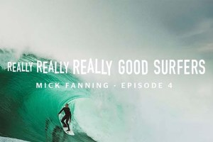 Really, Really, Really, Good Surfers | Ep. 4 Mick Fanning | Rip Curl