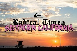Quik's Radical Times Southern California