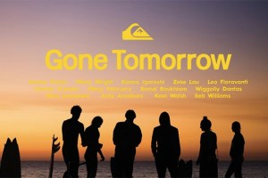 Gone Tomorrow – France – Team Quiksilver