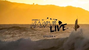 #HawaiiLive – Episode 4 | Team O'Neill