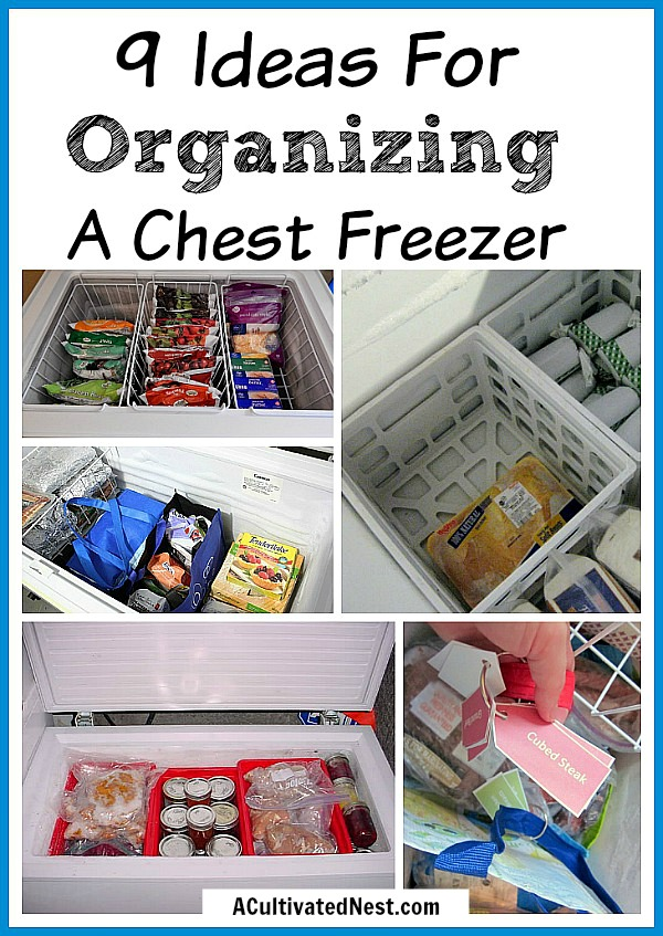 9 Ideas for Organizing a Chest Freezer- A Cultivated Nest