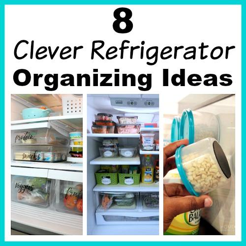 8 Clever Refrigerator Organizing Ideas- Hacks to Gain Fridge Space!