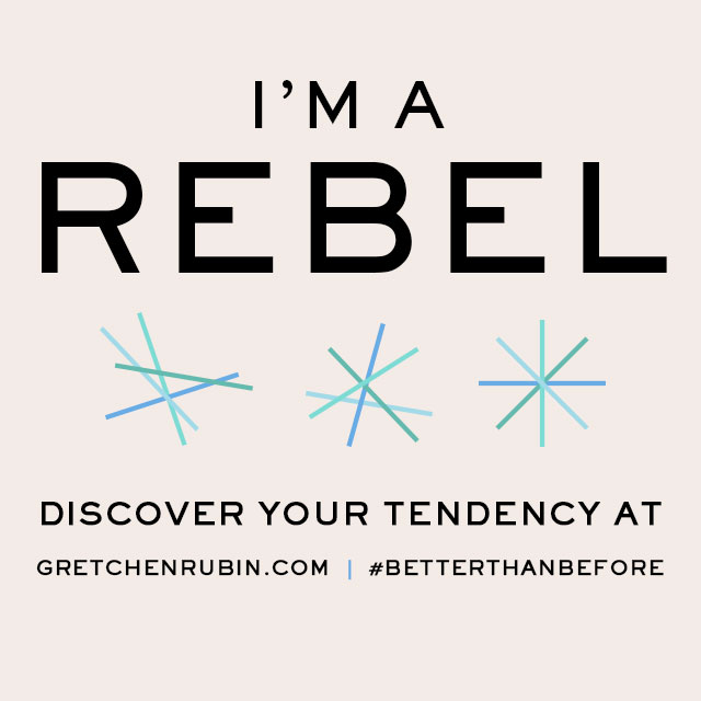 Better Than Before: I'm a Rebel