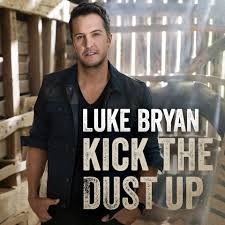 Luke Bryan - Kick The Dust Up