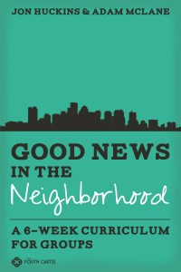 Good News in the Neighborhood by Adam McLane & Jon Huckins