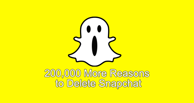 200,000 More Reasons to Delete Snapchat