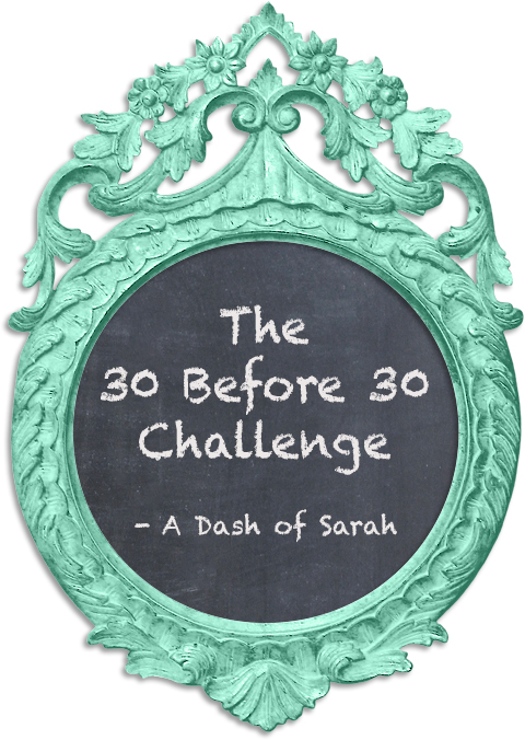 Starting the 30 Before 30 Challenge