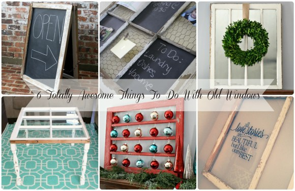 6 Totally Awesome Things To Do With Old Windows