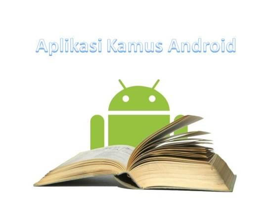 3 Aplikasi Kamus Untuk Android Terbaik Yang Harus Diunduh