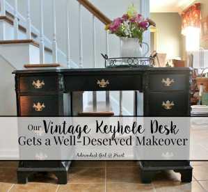 Our Vintage Keyhole Desk Gets a Well-Deserved Makeover