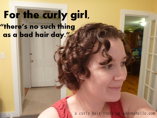 """no such thing as a bad hair day"""