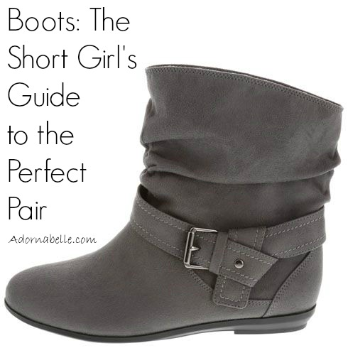 Boots: The Short Girl's Guide to the Perfect Pair on @Adornabelle
