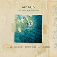 'The Day I Had Everything' – Malija