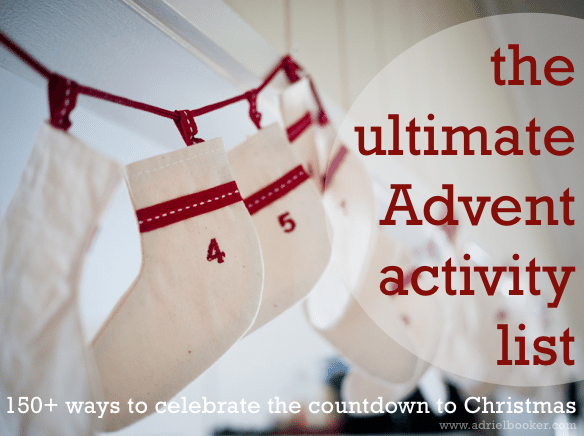 The Ultimate Christmas Countdown and Advent Activity List - by Adriel ...