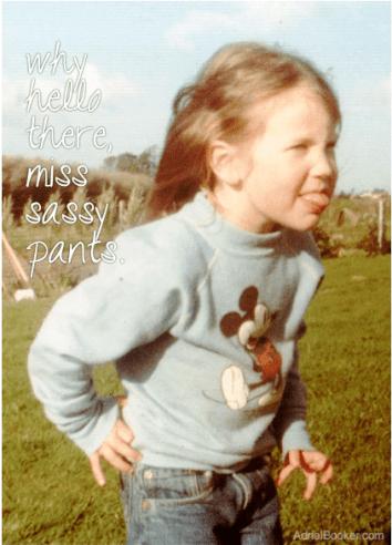 miss sassy pants.