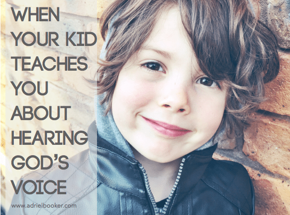 When your kid teaches you about hearing God's voice