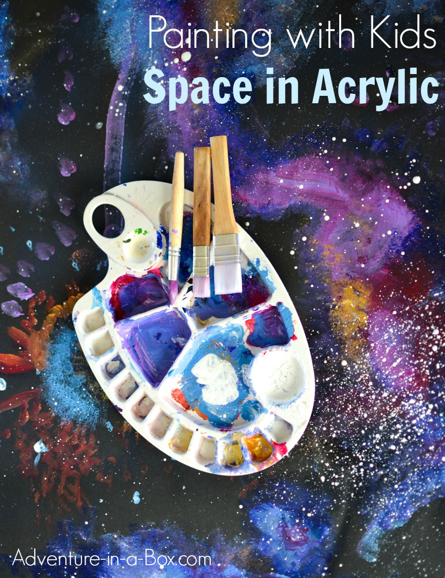 How To Paint Space In Acrylic With Kids Adventure In A Box