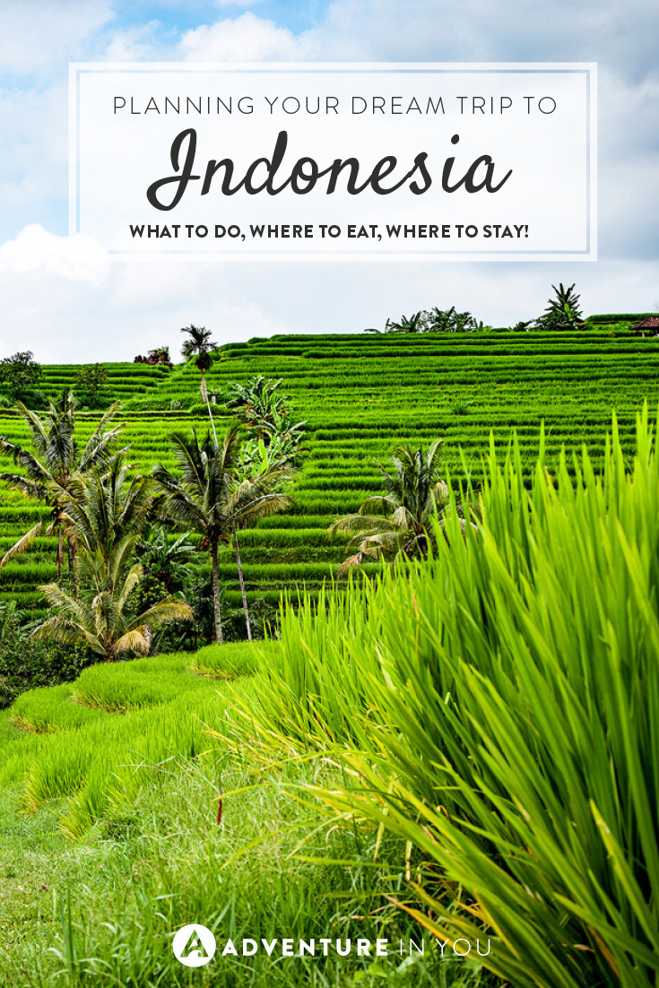 Indonesia Trip Tips For Planning Your Dream Trip To Indonesia