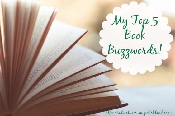 My Top 5 Book Buzzwords!
