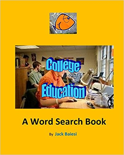 College Education A Word Search Book by Jack Baiesi