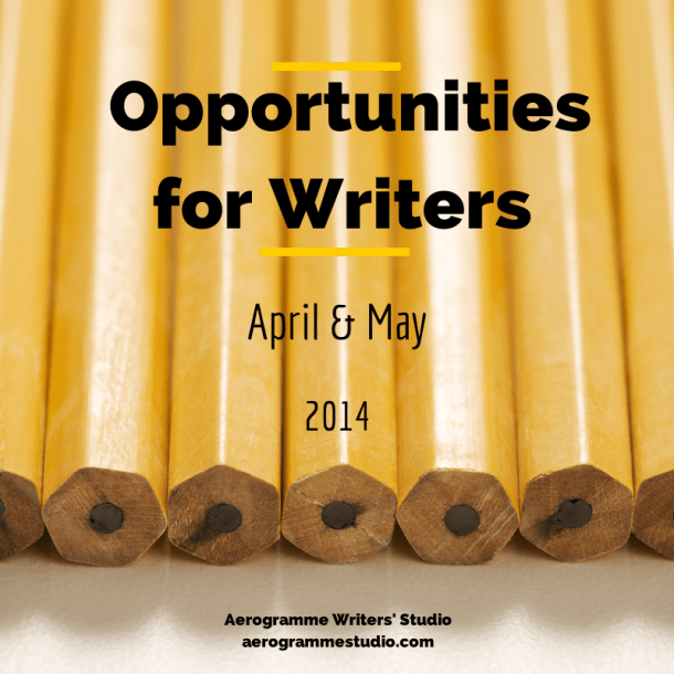 Opportunities for Writers April and May 2014