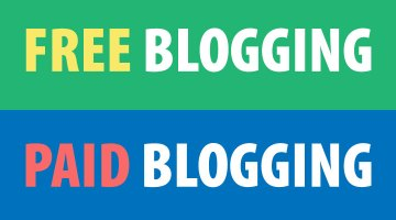 Which Should I Choose? Free Blogging or Paid Blogging