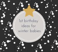 Friday Fresh Picks: 1st Birthday Ideas for Winter Babies