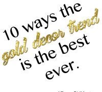 10 Ways the Gold Decor Trend is the Best Ever   AFancyGirlMust.com