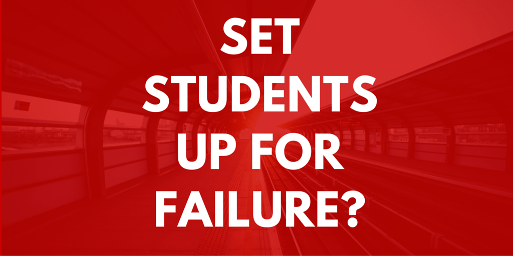 Set Students Up For Failure?