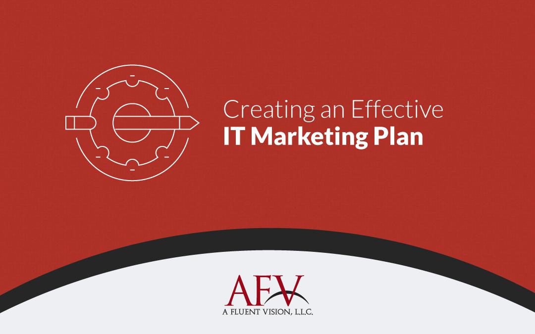 Creating an Effective IT Marketing Plan AFV - making smart marketing plan