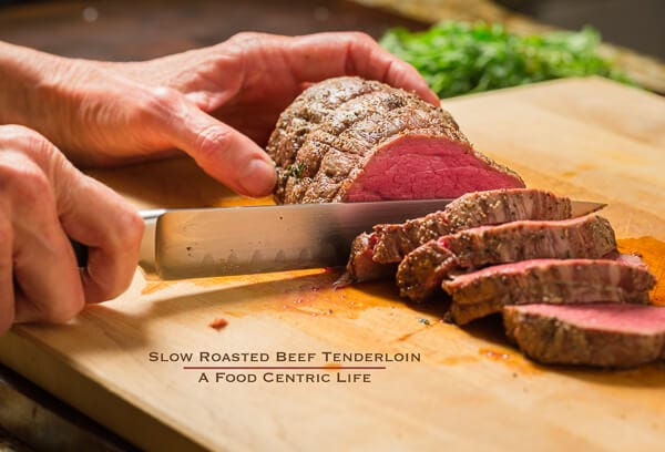 How To Slow Roasted Beef Tenderloin - A Foodcentric Life