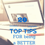 20 top tips for being a better blogger