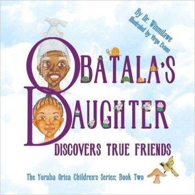 Obatala's Daughter Discovers True Friends Book Cover