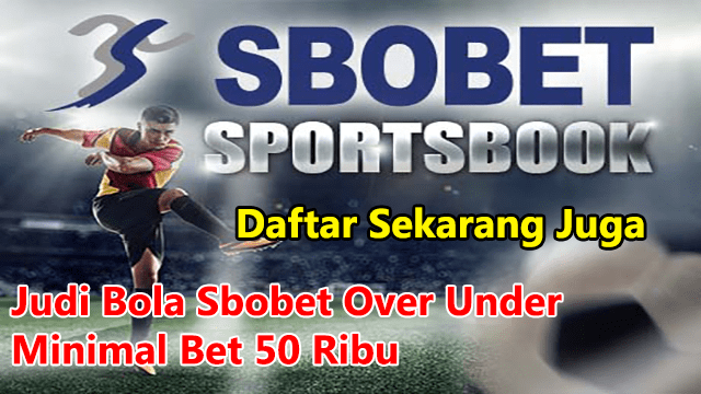 Judi Bola Online Sbobet Over Under