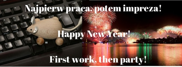 First work then party Happy New Year