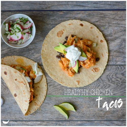 Healthy Chicken Taco Recipe | ahealthylifeforme.com