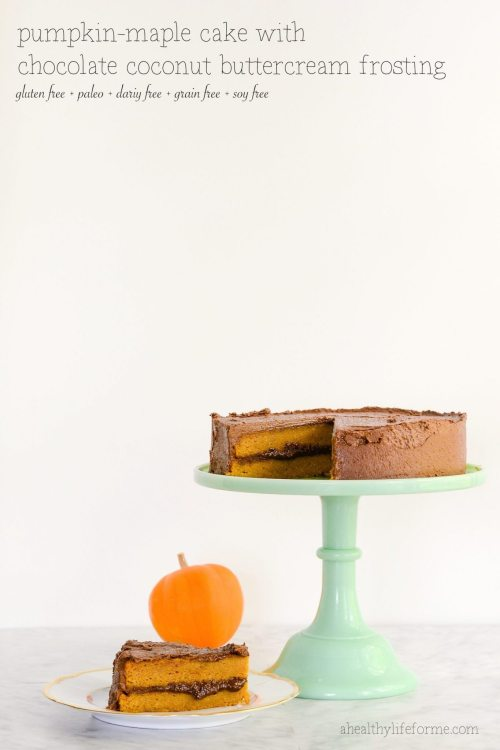 ... Paleo Pumpkin Maple Cake with Chocolate Coconut Buttercream Frosting