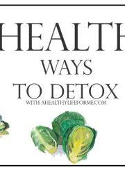 5 Healthy Ways to Detox   ahealthylifeforme.com