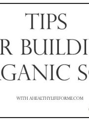 Tips for Building Organic Soil | ahealthylifeforme.com
